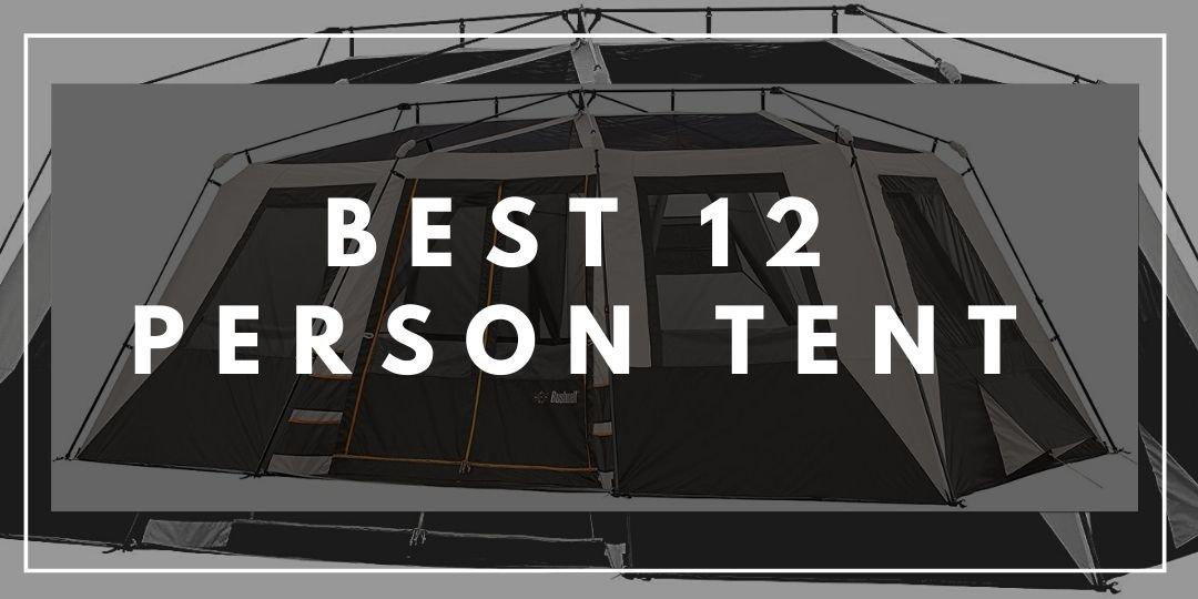 Top 10 Best 12-Person Camping Tent in 2020 Reviews_Trekkerr Blog