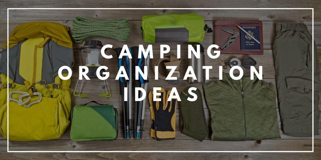 Camping Organization Ideas_Trekkerr
