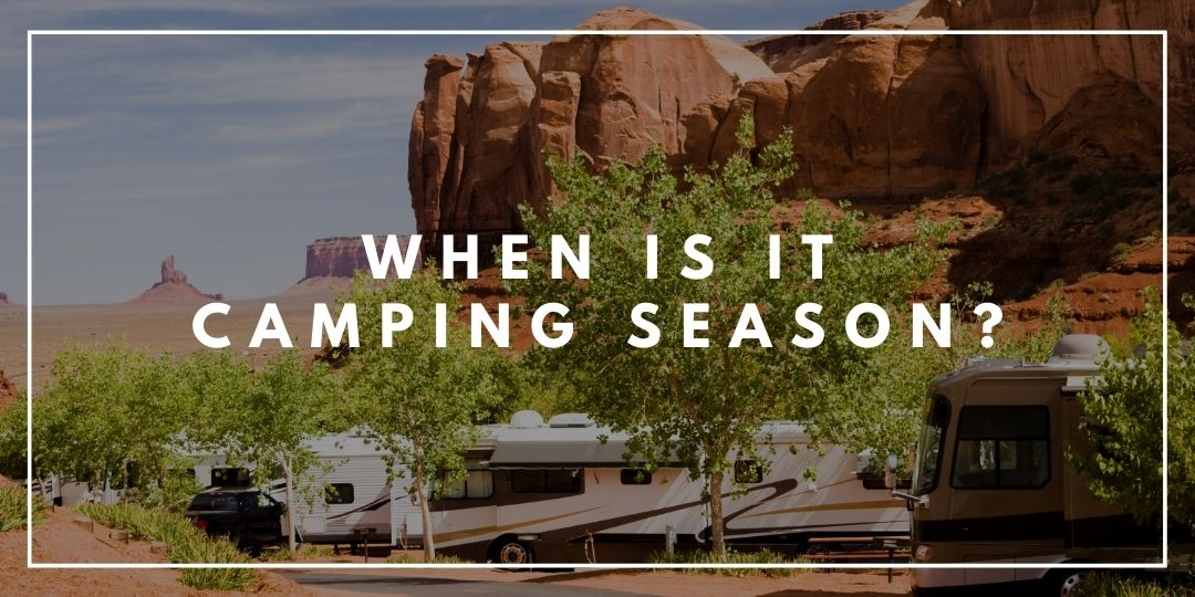 When is it Camping Season_Camping High Life